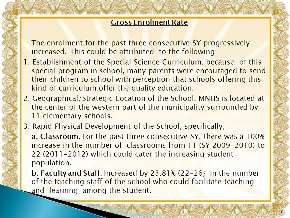 Gross Enrolment Rate The enrolment for the past three consecutive SY progressively increased.