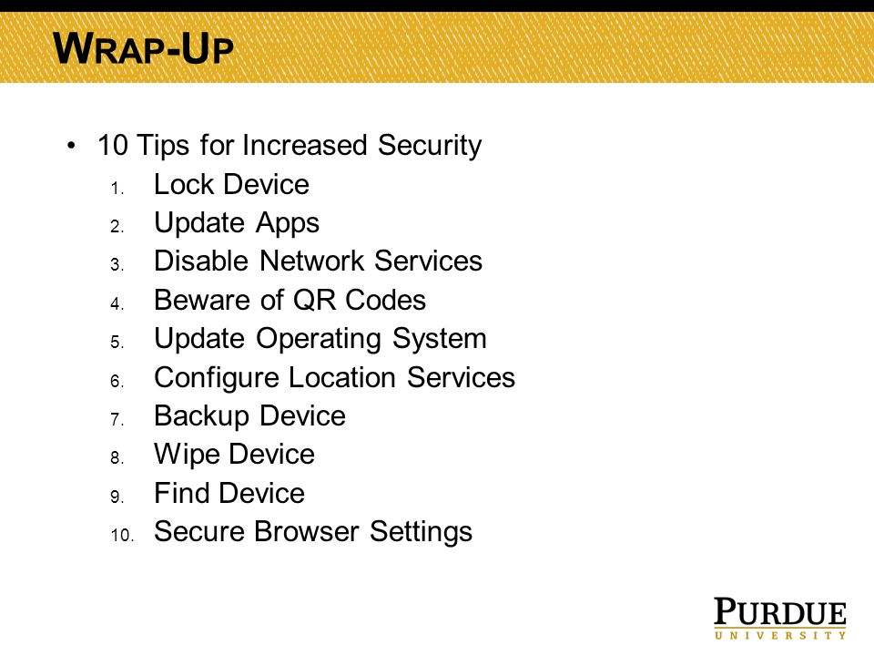 W RAP -U P 10 Tips for Increased Security 1. Lock Device 2.