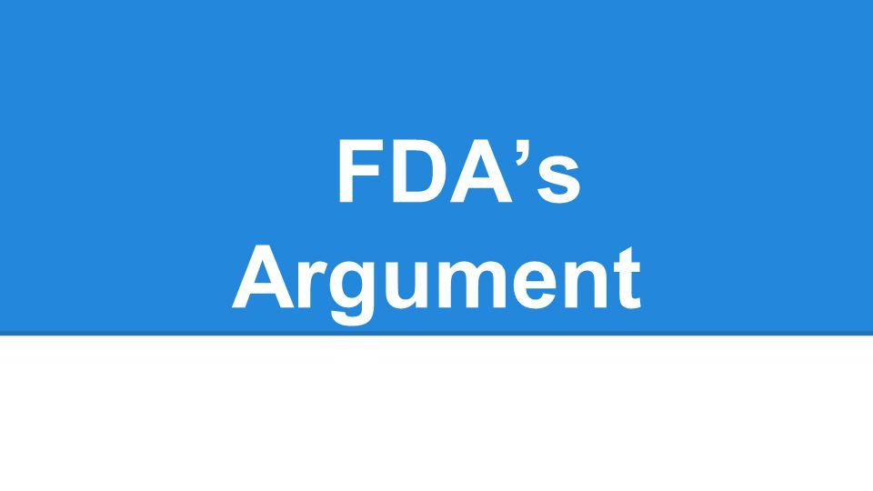 FDAs Argument