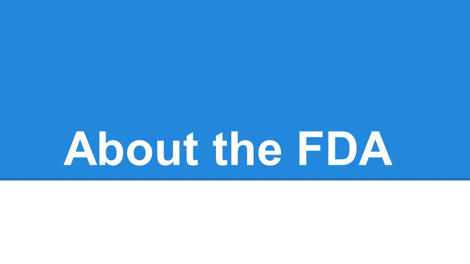 About the FDA