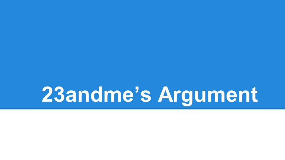 23andmes Argument