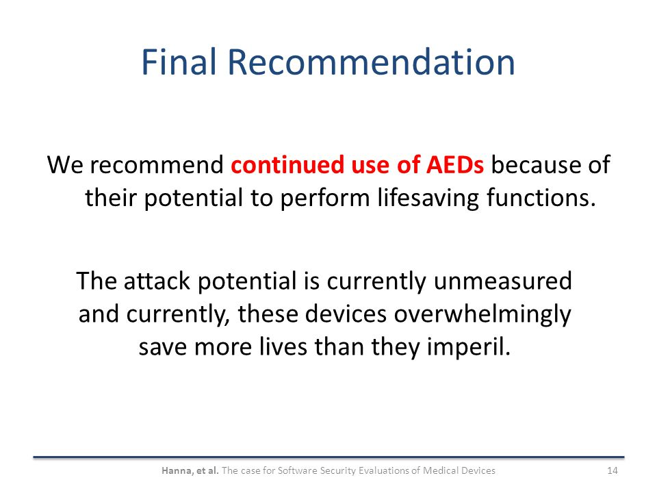 Final Recommendation We recommend continued use of AEDs because of their potential to perform lifesaving functions.