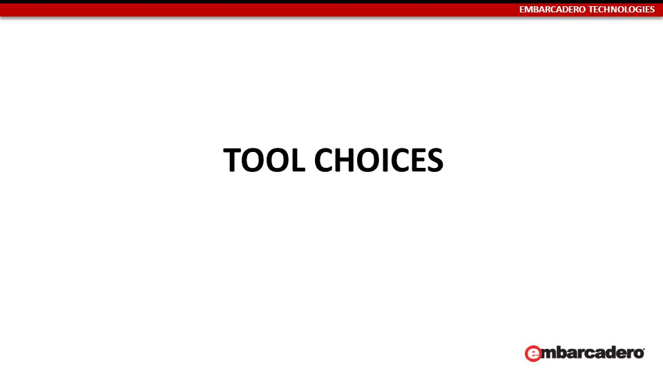 EMBARCADERO TECHNOLOGIES TOOL CHOICES