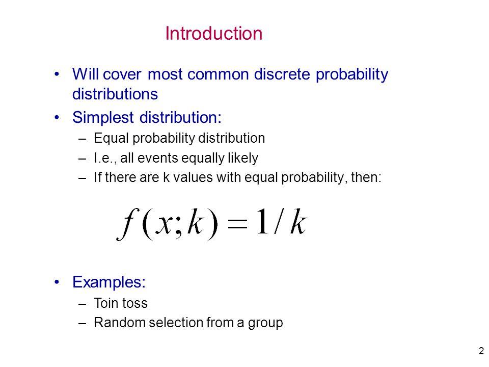 3 Theorem 5.1: Mean and Variance of Discrete Uniform Distribution f(i) = n/N = 1/k