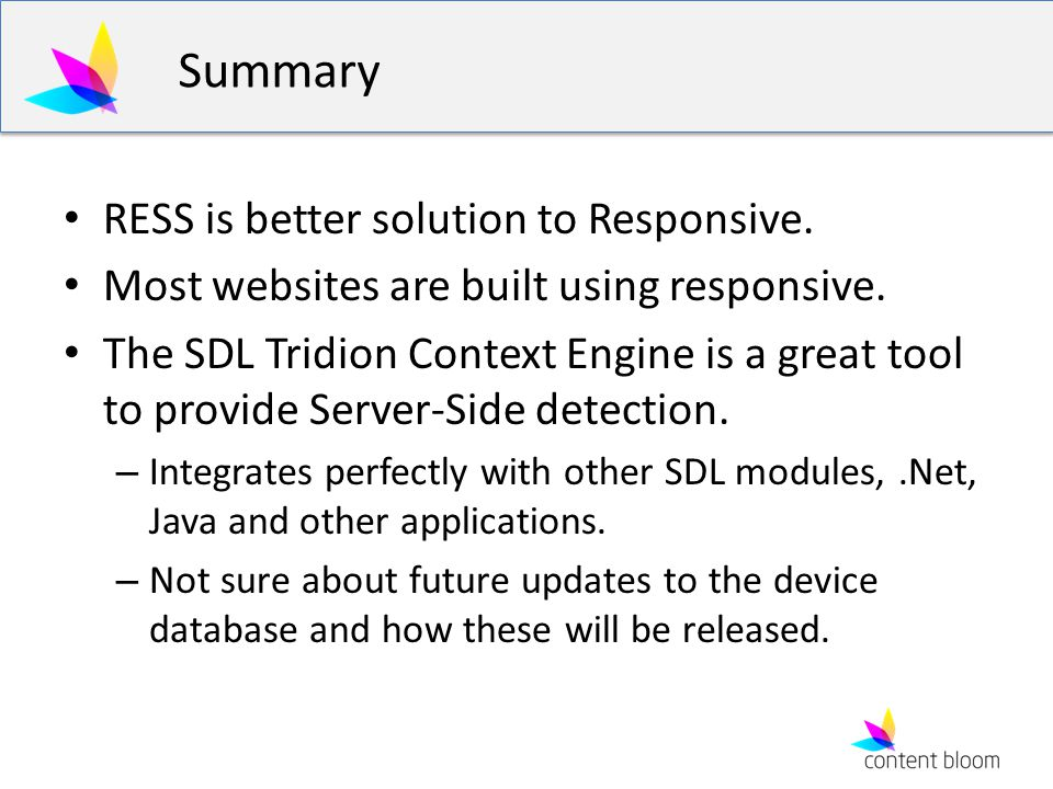 Summary RESS is better solution to Responsive. Most websites are built using responsive.