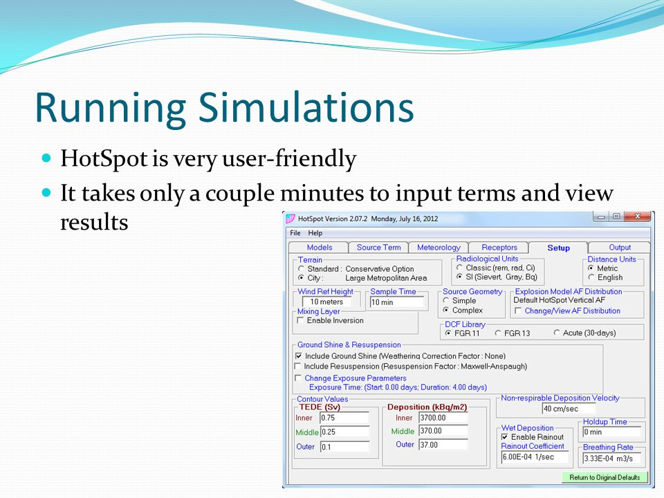 Running Simulations HotSpot is very user-friendly It takes only a couple minutes to input terms and view results
