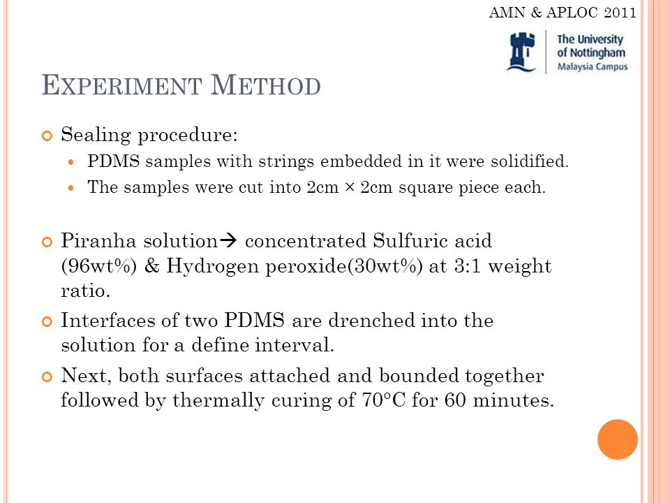 E XPERIMENT M ETHOD Sealing procedure: PDMS samples with strings embedded in it were solidified.