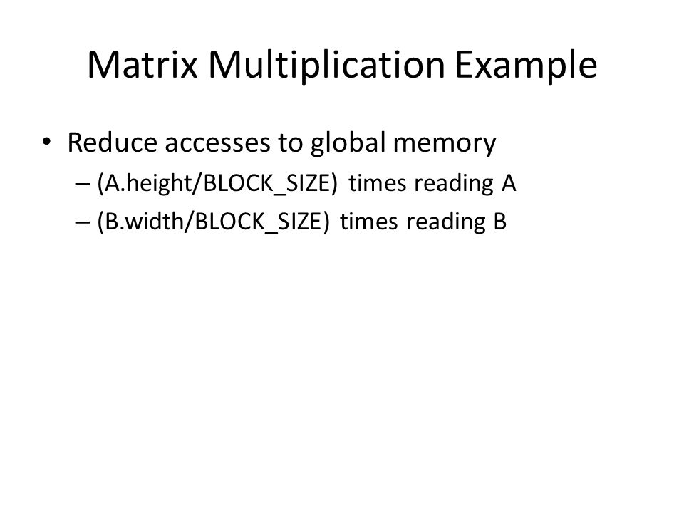 Demo Matrix Multiplication – With and without shared memory – Different block sizes