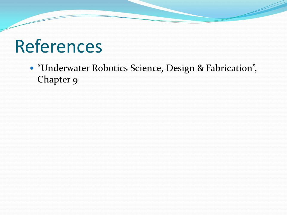 References Underwater Robotics Science, Design & Fabrication, Chapter 9