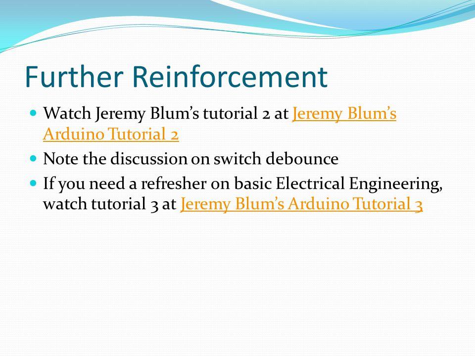 Further Reinforcement Watch Jeremy Blums tutorial 2 at Jeremy Blums Arduino Tutorial 2Jeremy Blums Arduino Tutorial 2 Note the discussion on switch de