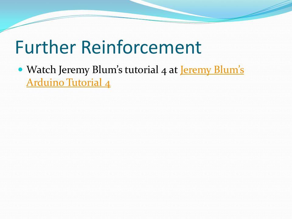 Further Reinforcement Watch Jeremy Blums tutorial 4 at Jeremy Blums Arduino Tutorial 4Jeremy Blums Arduino Tutorial 4