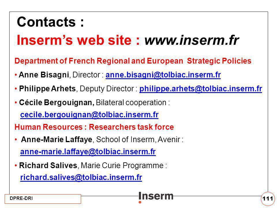 DPRE-DRI 111 Contacts : Inserms web site : www.inserm.fr Department of French Regional and European Strategic Policies Anne Bisagni, Director : anne.b