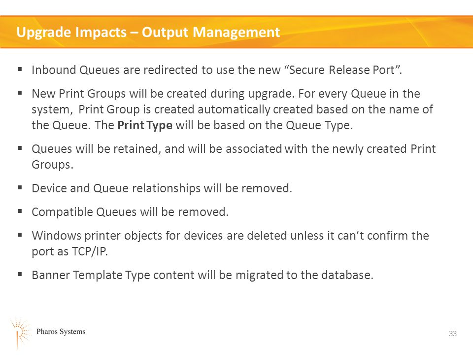 33 Upgrade Impacts – Output Management Inbound Queues are redirected to use the new Secure Release Port.