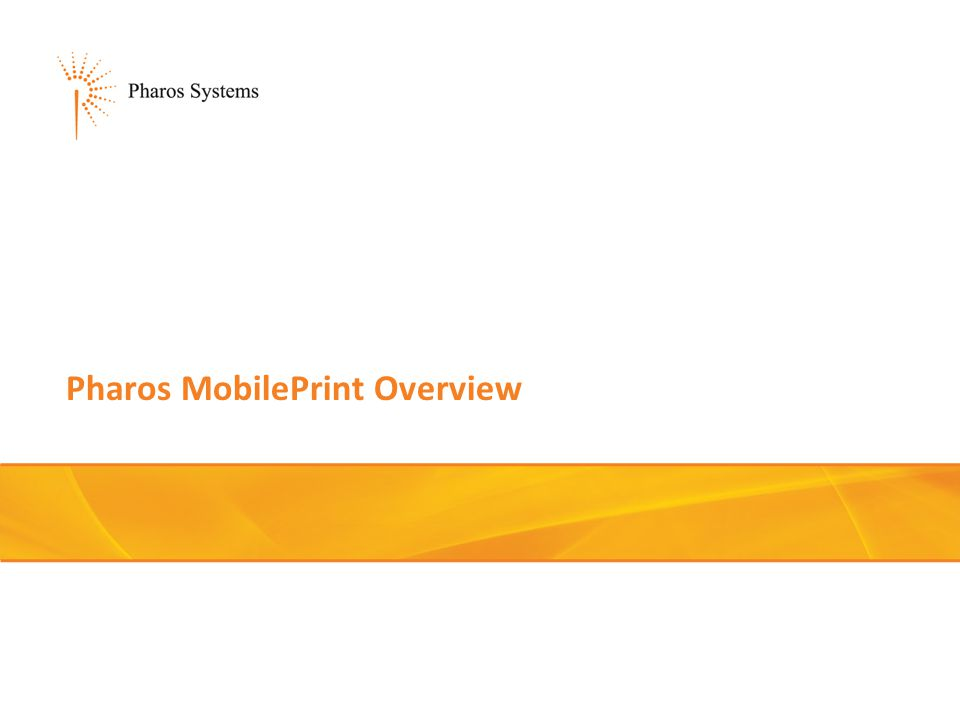 Pharos MobilePrint Overview