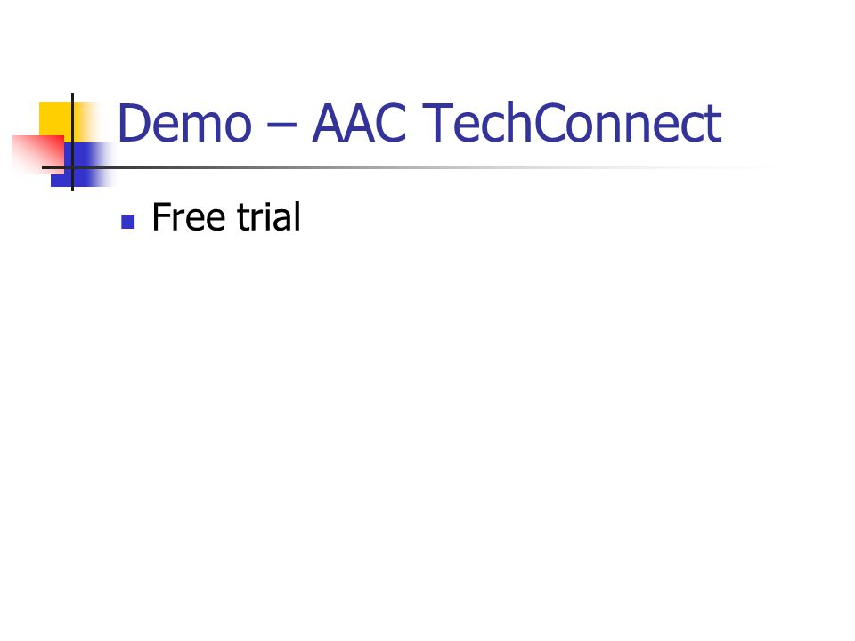 Demo – AAC TechConnect Free trial