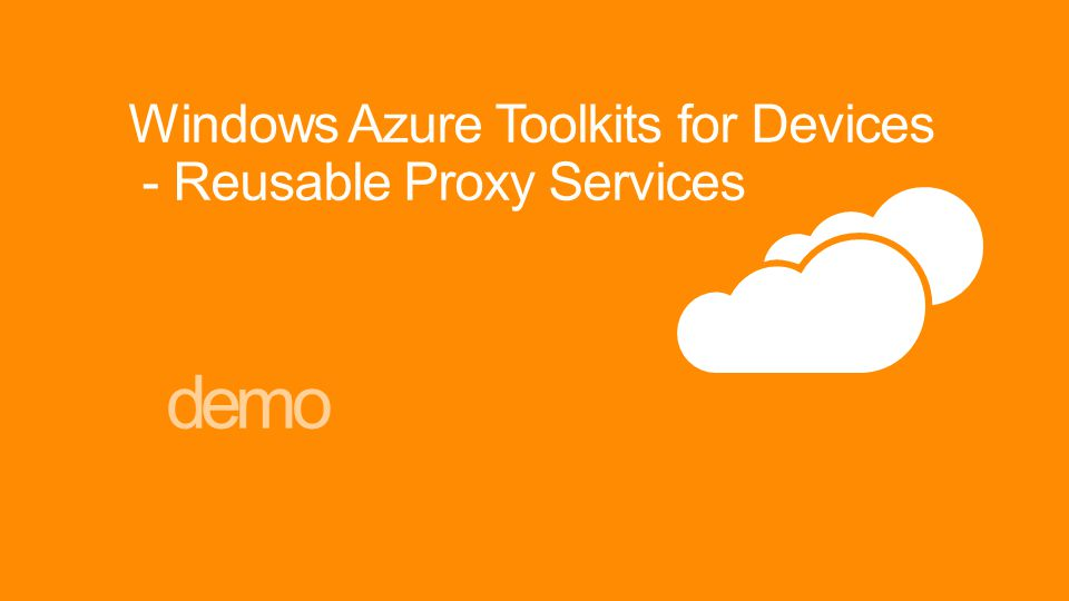 Windows Azure Toolkits for Devices - Reusable Proxy Services demo