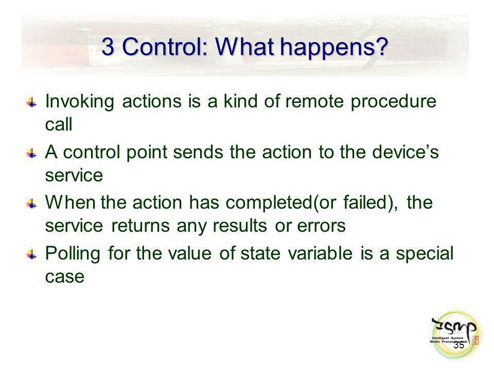 3 Control: What happens.