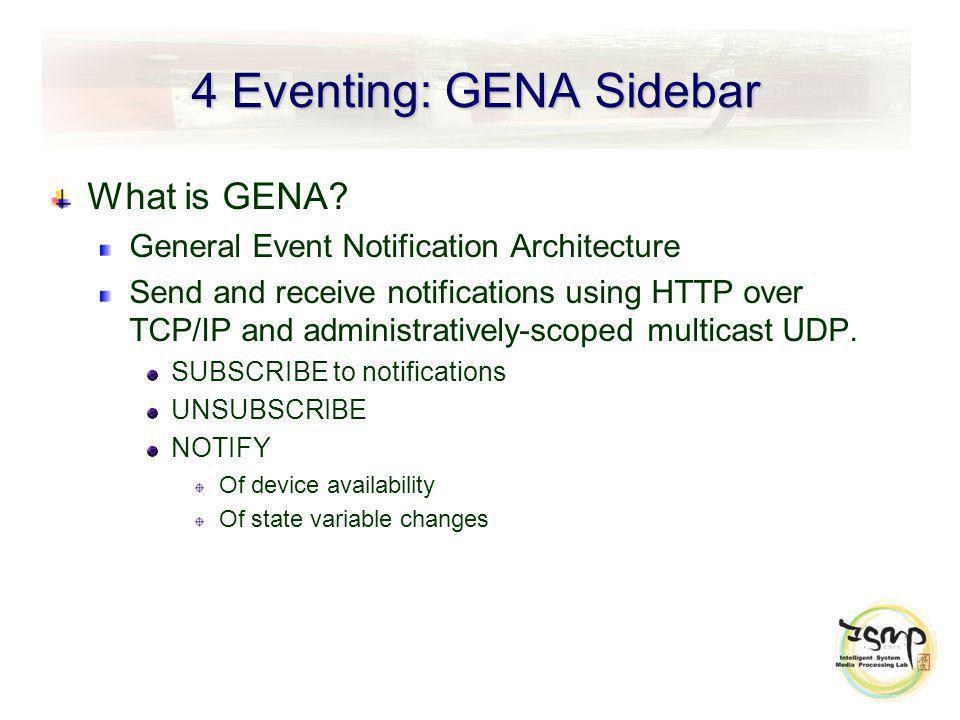 4 Eventing: GENA Sidebar What is GENA.