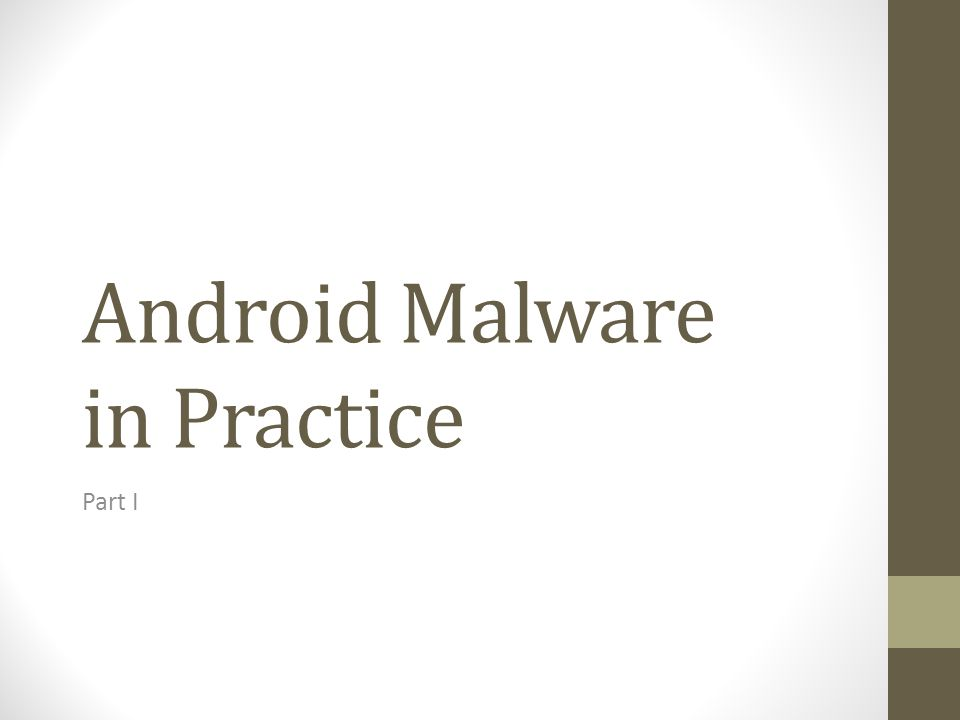Android Malware in Practice Part I