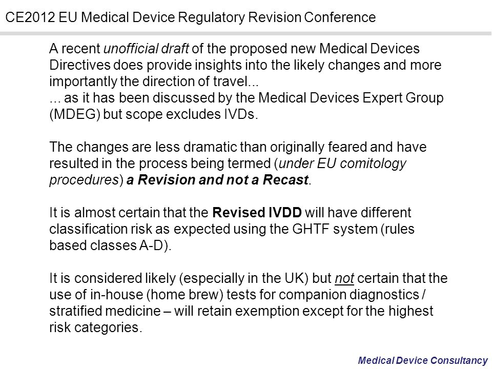 Medical Device Consultancy CE2012 EU Medical Device Regulatory Revision Conference A recent unofficial draft of the proposed new Medical Devices Direc
