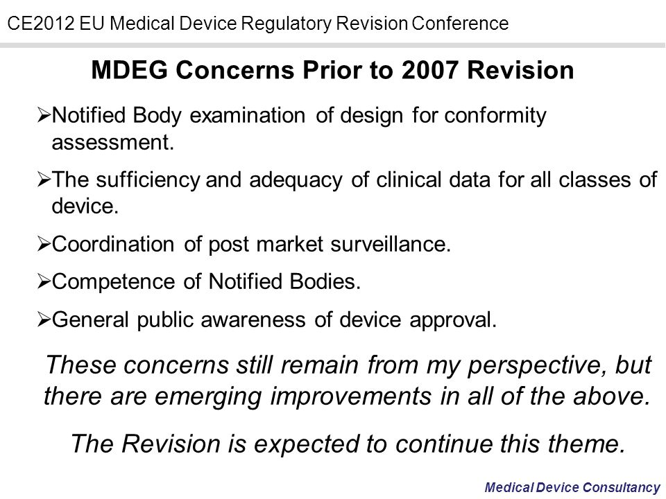 Medical Device Consultancy CE2012 EU Medical Device Regulatory Revision Conference Notified Body examination of design for conformity assessment. The