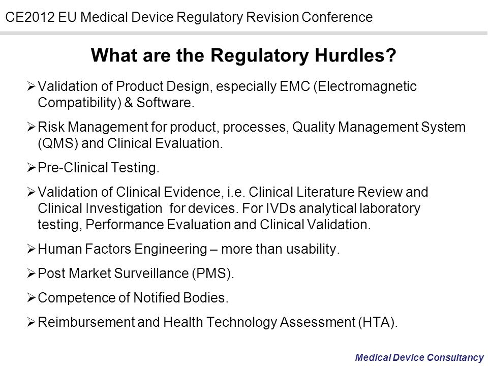 Medical Device Consultancy CE2012 EU Medical Device Regulatory Revision Conference Validation of Product Design, especially EMC (Electromagnetic Compa