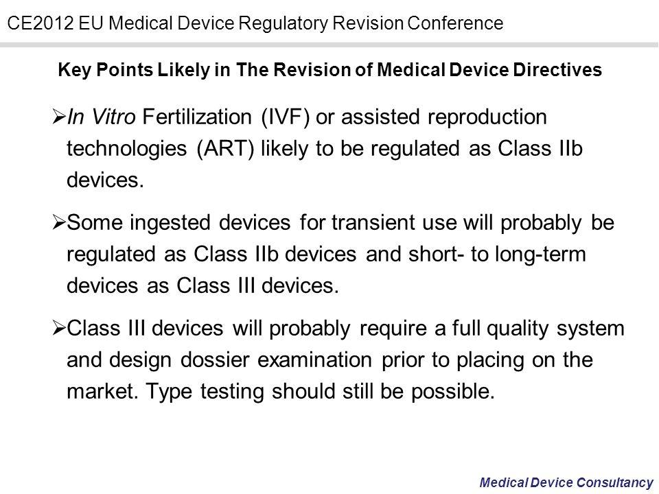 Medical Device Consultancy CE2012 EU Medical Device Regulatory Revision Conference Key Points Likely in The Revision of Medical Device Directives In V