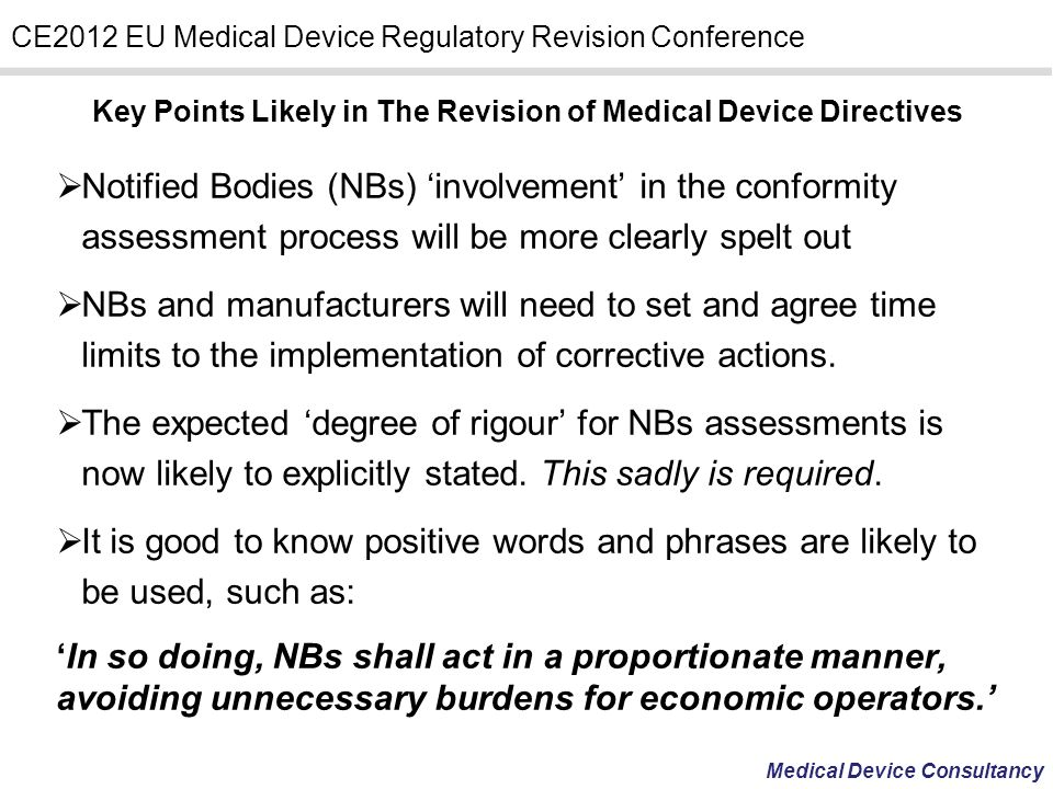 Medical Device Consultancy CE2012 EU Medical Device Regulatory Revision Conference Key Points Likely in The Revision of Medical Device Directives Noti