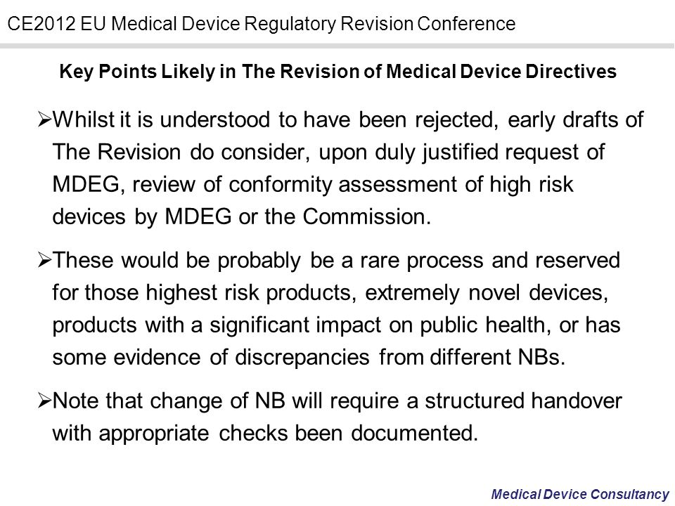 Medical Device Consultancy CE2012 EU Medical Device Regulatory Revision Conference Key Points Likely in The Revision of Medical Device Directives Whil