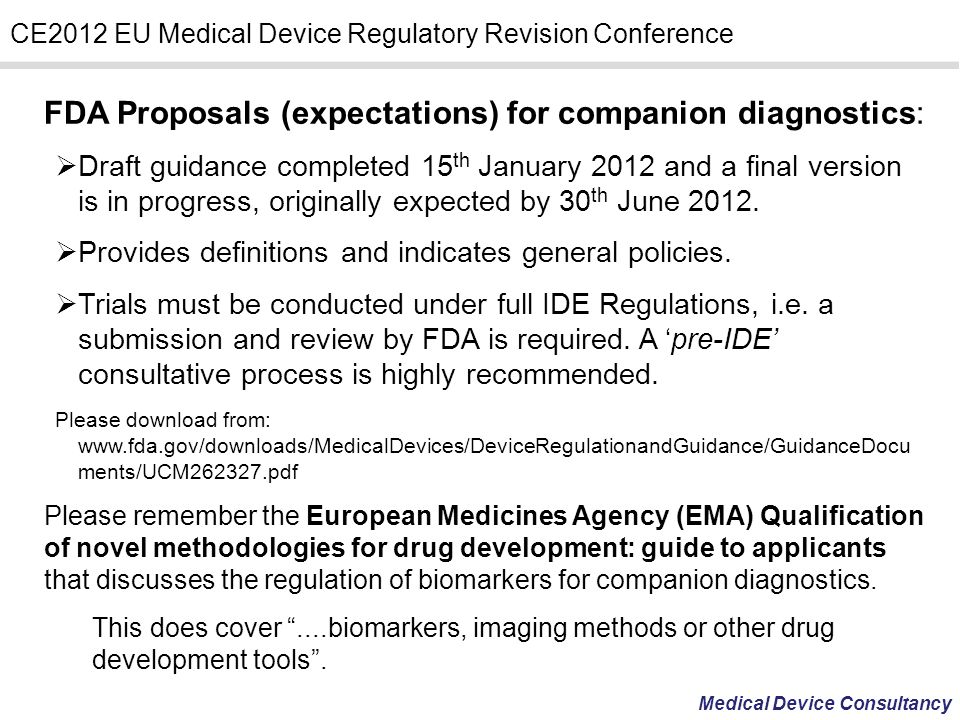 Medical Device Consultancy CE2012 EU Medical Device Regulatory Revision Conference FDA Proposals (expectations) for companion diagnostics: Draft guida