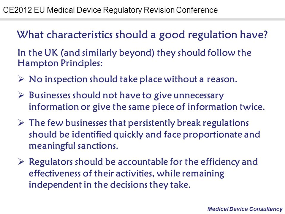 Medical Device Consultancy CE2012 EU Medical Device Regulatory Revision Conference Key Points Likely in The Revision of Medical Device Directives Labelling to move closer towards the GHTF guidance on labelling, to enable manufacturers to have more international labelling – hopefully reducing costs.