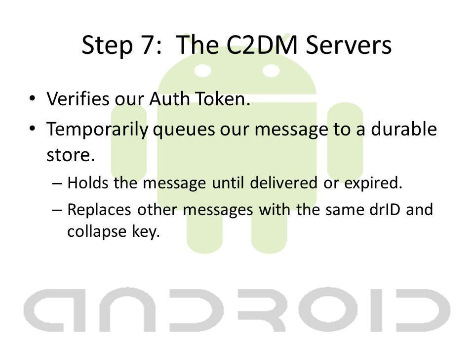Step 7: The C2DM Servers Verifies our Auth Token.