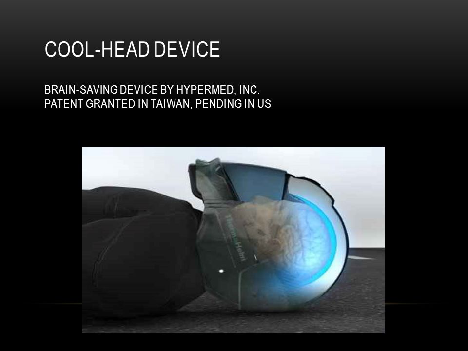 COOL-HEAD DEVICE BRAIN-SAVING DEVICE BY HYPERMED, INC. PATENT GRANTED IN TAIWAN, PENDING IN US