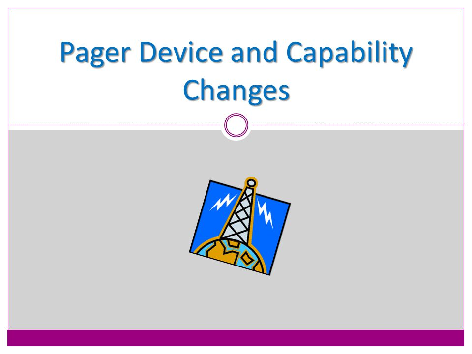 Pager Device and Capability Changes
