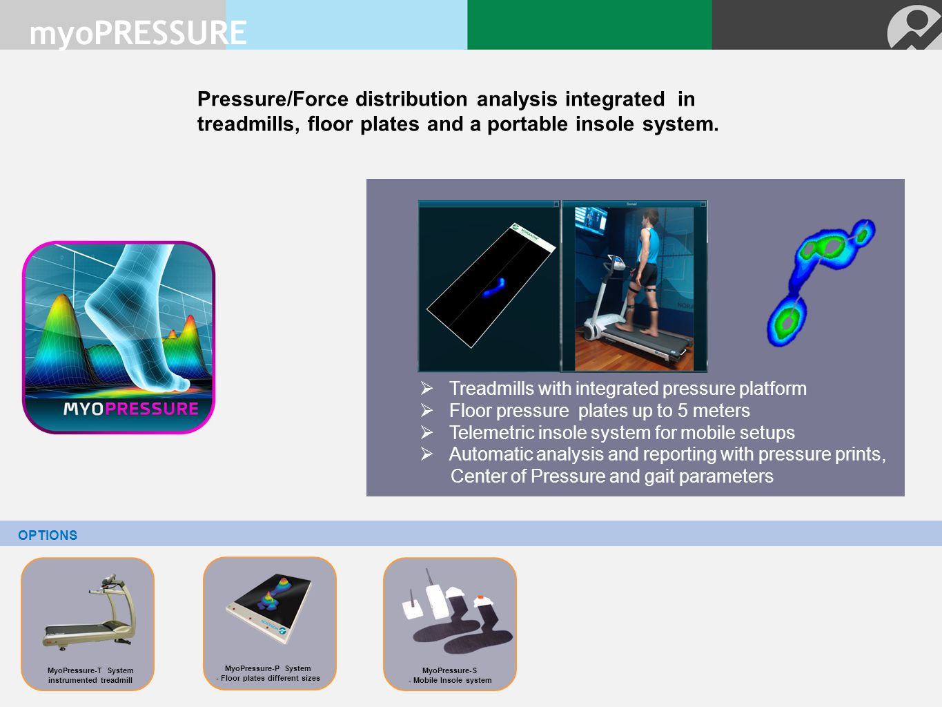 myoPRESSURE Pressure/Force distribution analysis integrated in treadmills, floor plates and a portable insole system.