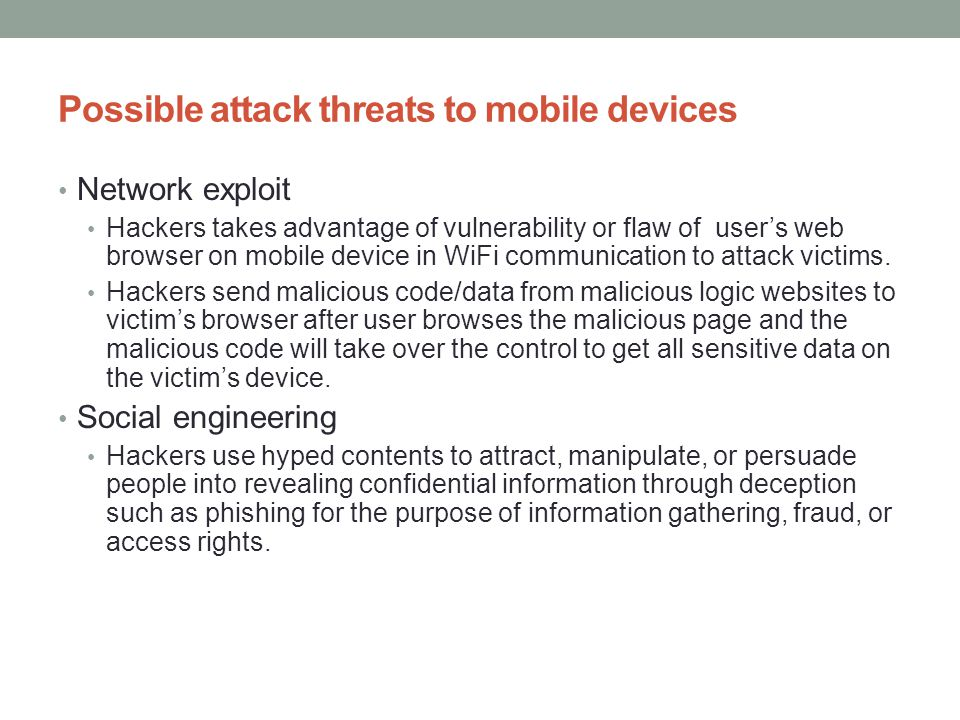 Possible attack threats to mobile devices Network exploit Hackers takes advantage of vulnerability or flaw of users web browser on mobile device in Wi