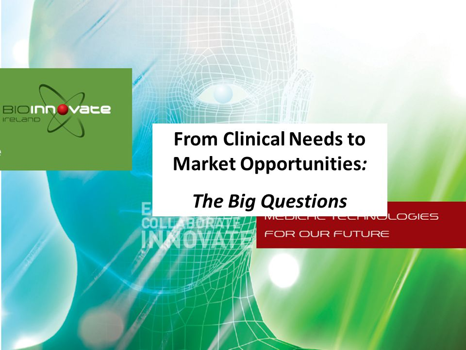 From Clinical Needs to Market Opportunities: The Big Questions