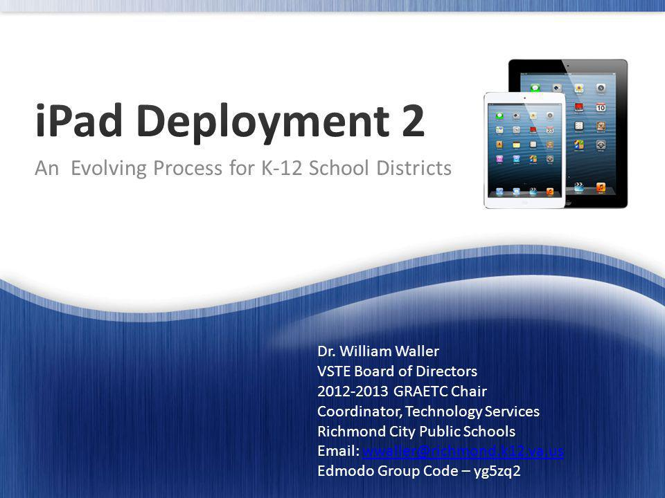 An Evolving Process for K-12 School Districts Dr.