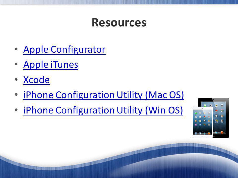 Apple Configurator Apple iTunes Xcode iPhone Configuration Utility (Mac OS) iPhone Configuration Utility (Win OS)