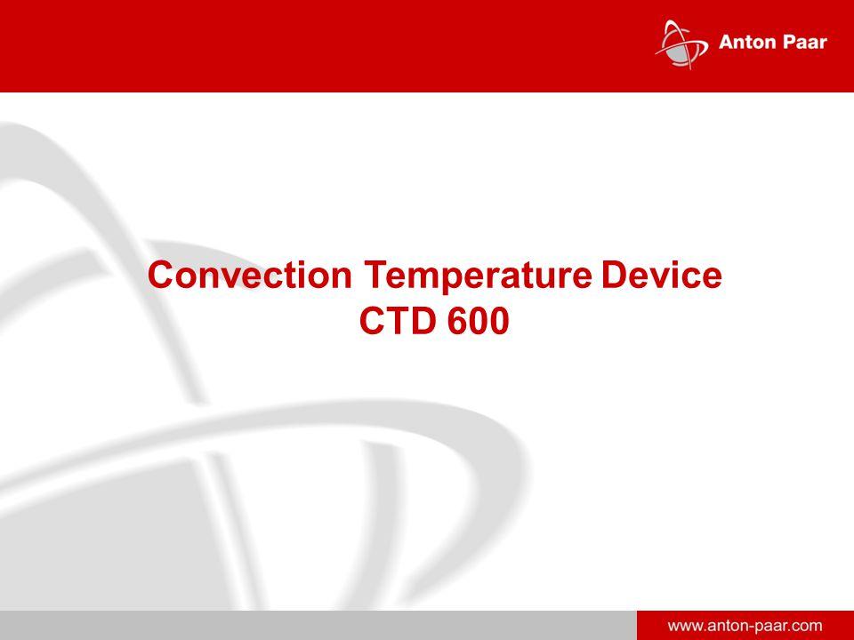 www.anton-paar.com Convection Temperature Device CTD 600