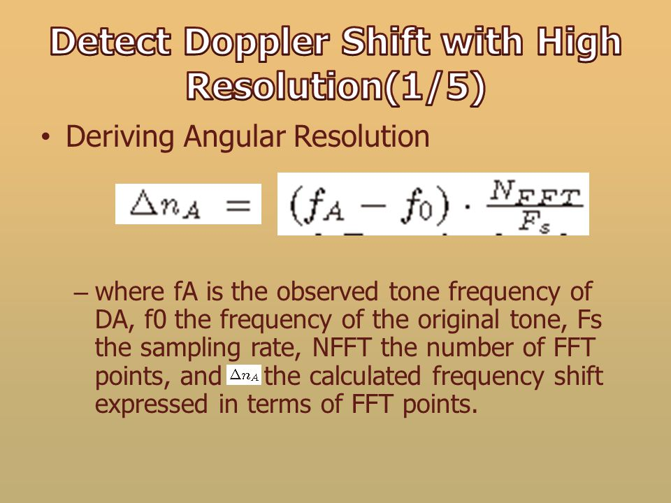 Deriving Angular Resolution – where fA is the observed tone frequency of DA, f0 the frequency of the original tone, Fs the sampling rate, NFFT the num