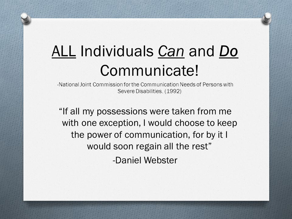 ALL Individuals Can and Do Communicate.