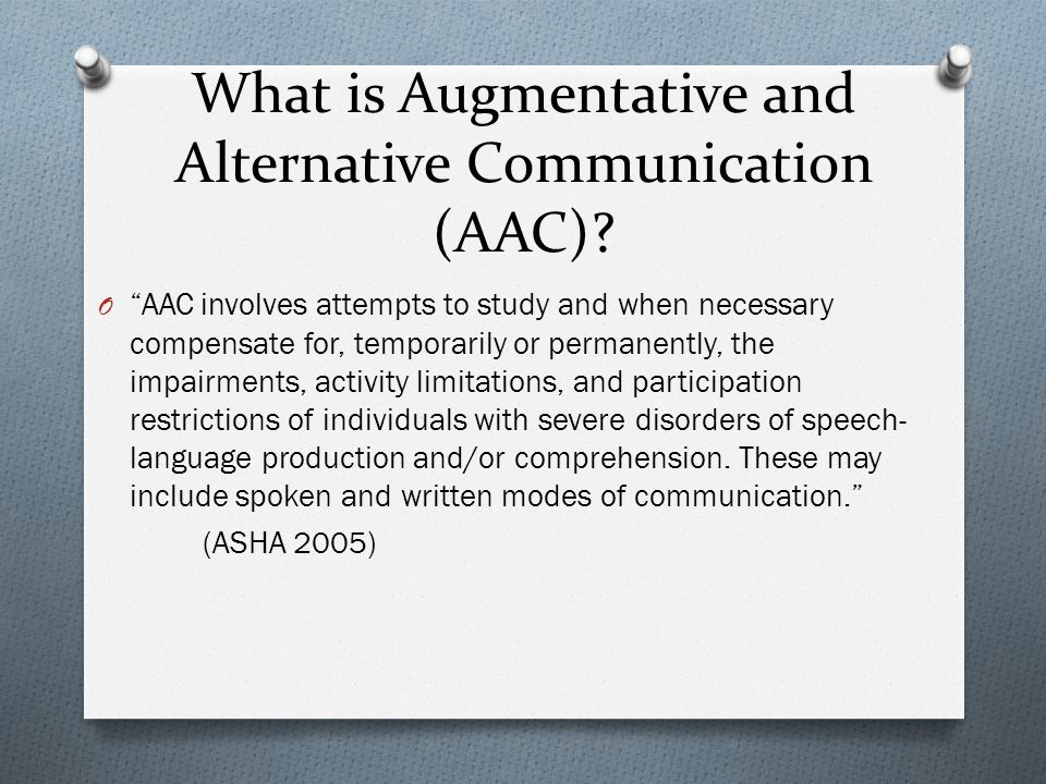 What is Augmentative and Alternative Communication (AAC).