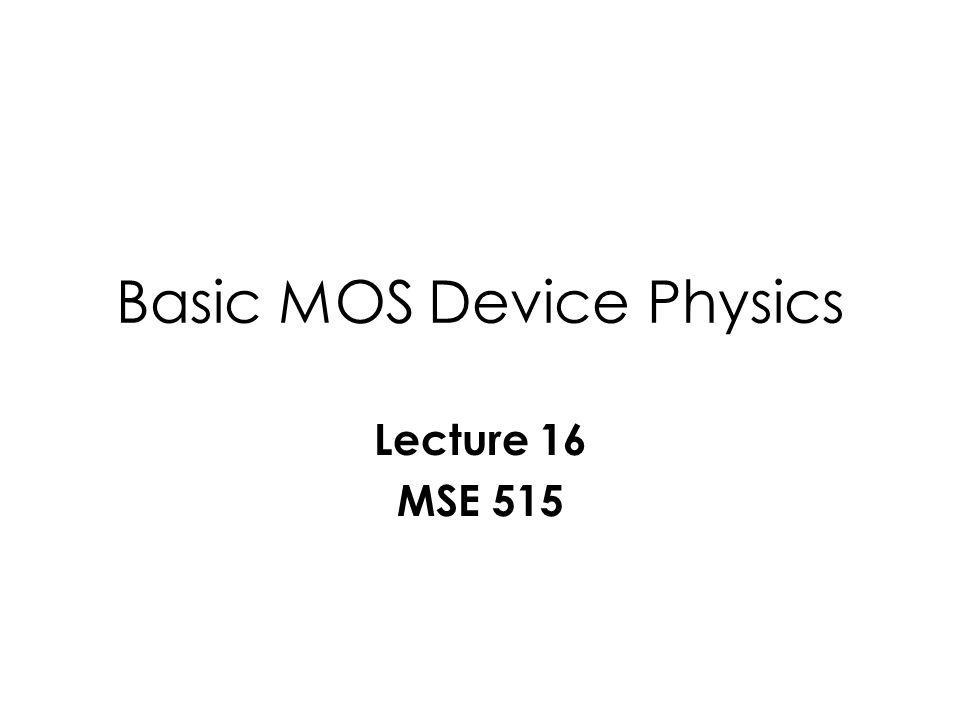 Topics MOS Structure MOS IV Characteristics CCD