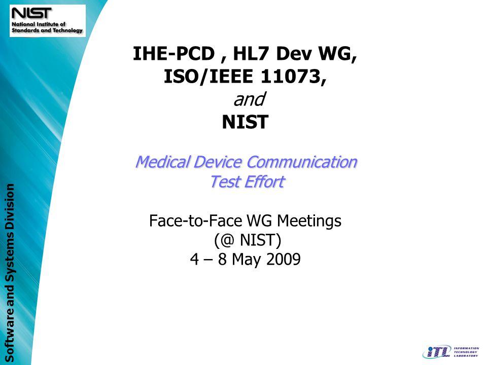 Software and Systems Division Medical Device Test Effort Medical Device Test Effort NIST Team Members John Garguilo (john.garguilo@nist.gov,john.garguilo@nist.gov 301-975-5248) Sandra Martinez (sandra.martinez@nist.gov,sandra.martinez@nist.gov 301-975-3579) Maria Cherkaoui (maria.cherkaoui@nist.govmaria.cherkaoui@nist.gov Guest Researcher) www.nist.gov/medicaldevices