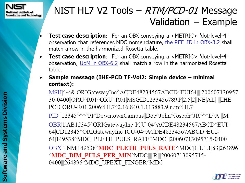 Software and Systems Division NIST HL7 V2 Tools – RTM/PCD-01 Message Validation – Example Validation context: