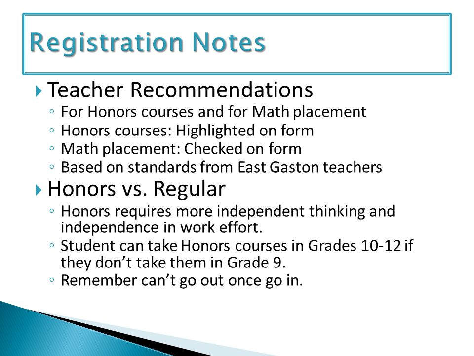 Teacher Recommendations For Honors courses and for Math placement Honors courses: Highlighted on form Math placement: Checked on form Based on standar