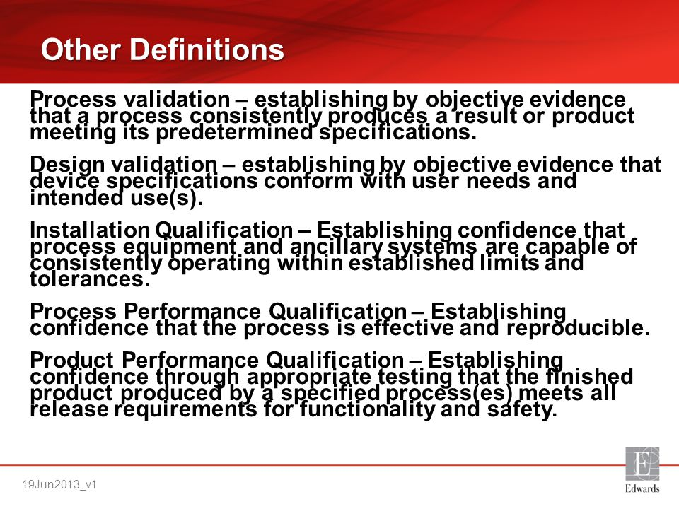 19Jun2013_v1 Qualifications 5 Qualifications are really a subset of Validation.