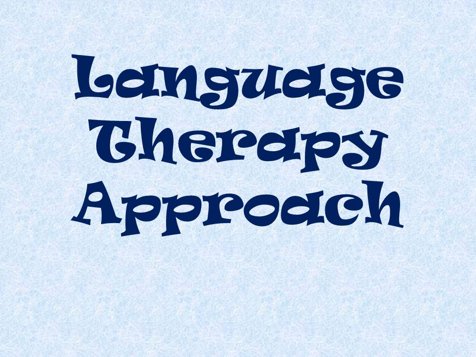 Language Therapy Approach