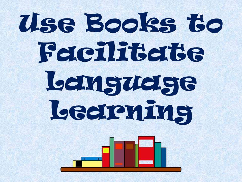 Use Books to Facilitate Language Learning